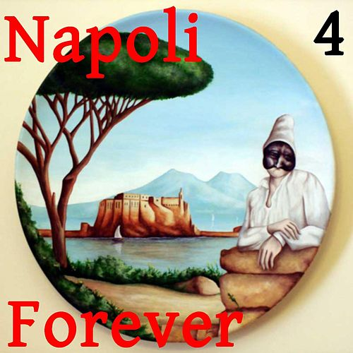 Napoli Forever, Vol. 4 di Various Artists