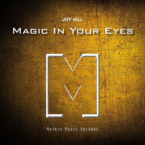 Magic in Your Eyes de Jeff Will