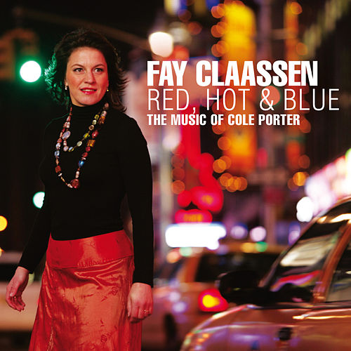Red, Hot & Blue: The music of Cole Porter van Fay Claassen