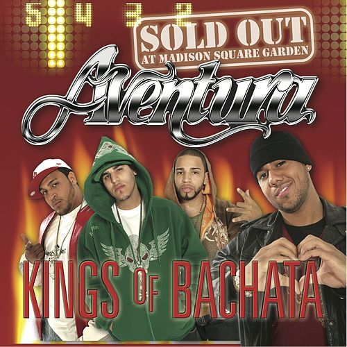 Kings of Bachata: Sold Out at Madison Square Garden (Live) by Aventura