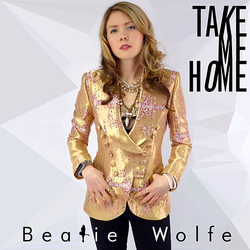 Take Me Home by Beatie Wolfe