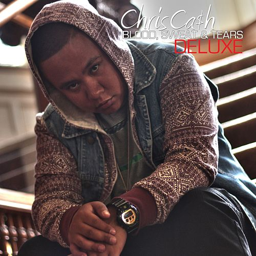 Blood, Sweat & Tears (Deluxe) by Chris Cash
