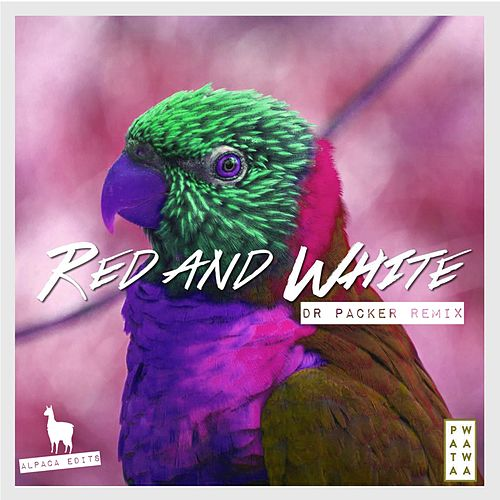 Red & White (Dr Packer Remix) de Patawawa