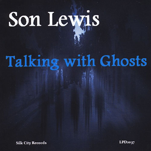 Talking with Ghosts de Son Lewis