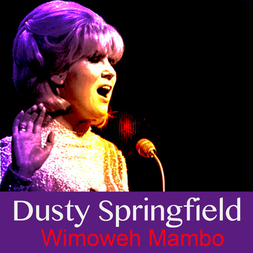 Wimoweh Mambo van Dusty Springfield