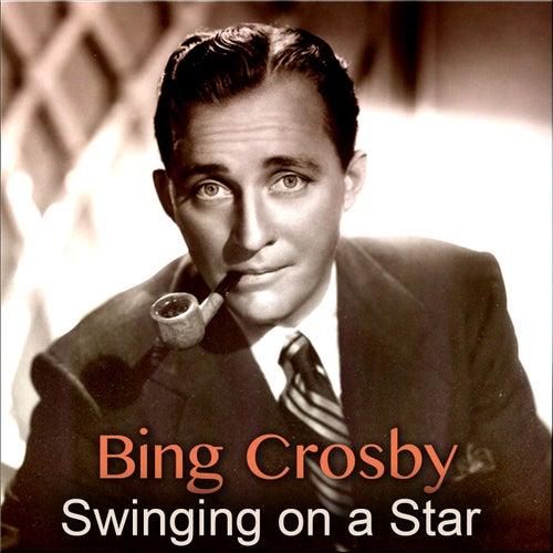 Swinging on a Star by Bing Crosby