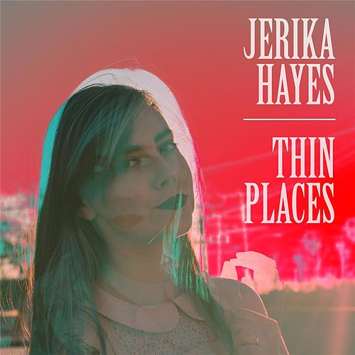 Thin Places von Jerika Hayes