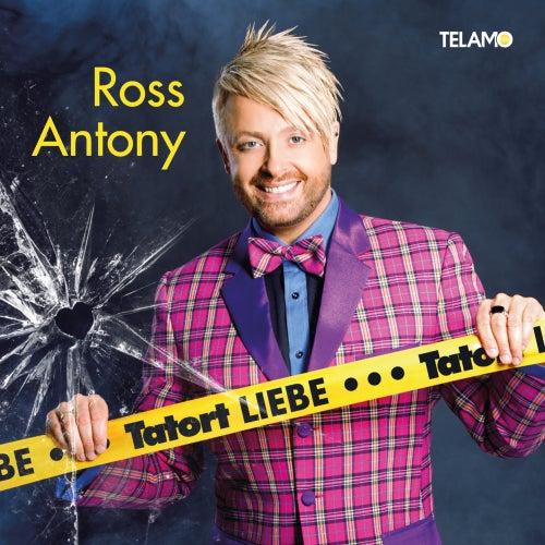Tatort Liebe von Ross Antony