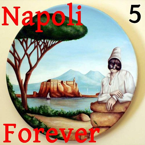 Napoli Forever, Vol. 5 di Various Artists