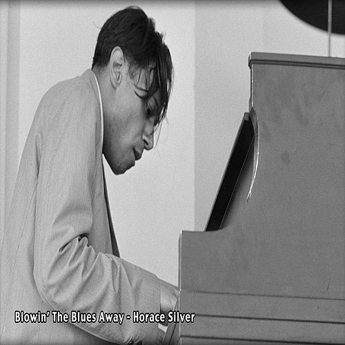 Blowin' The Blues Away - Horace Silver by Horace Silver