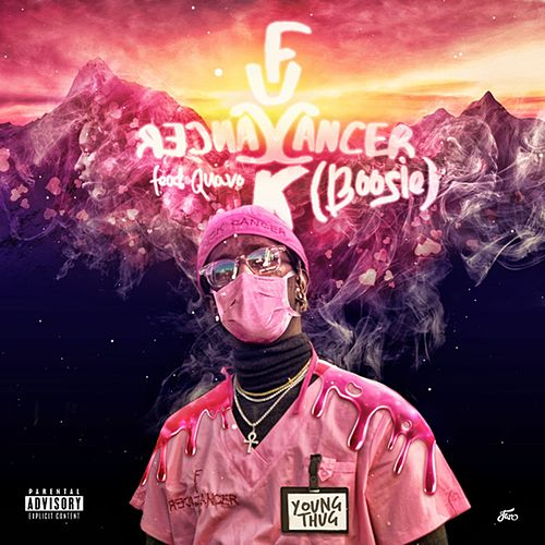F Cancer (feat. Quavo) de Young Thug