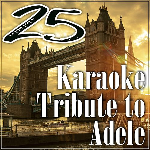 25 Karaoke Tribute to Adele by Kph
