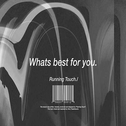 What's Best For You by Running Touch