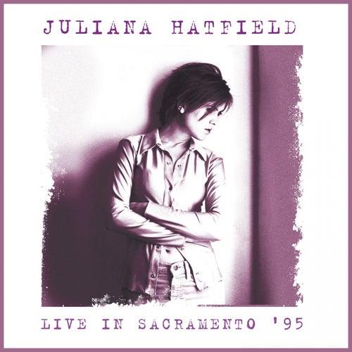 Live At The Crest Theatre, Sacramento. June 24Th 1995 (Remastered) de Juliana Hatfield