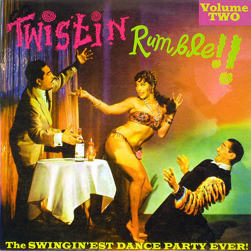 Twistin Rumble!! Vol.2, The Swingin'est Dance Party Ever! by Various Artists