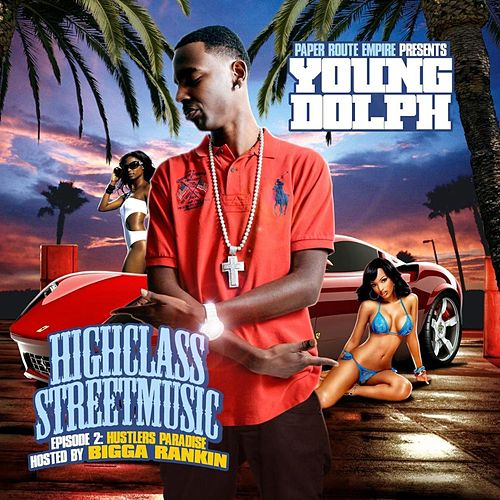High Class Street Music 2: Hustler's Paradise by Young Dolph