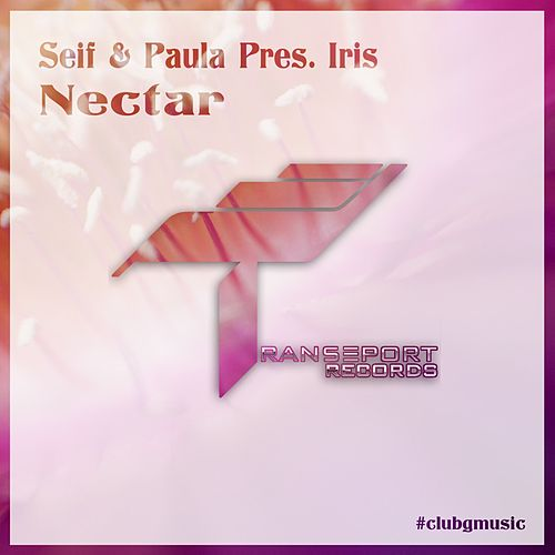 Nectar (Seif & Paula Presents) by Iris