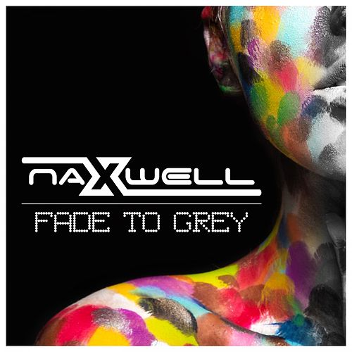 Fade to Grey by Naxwell