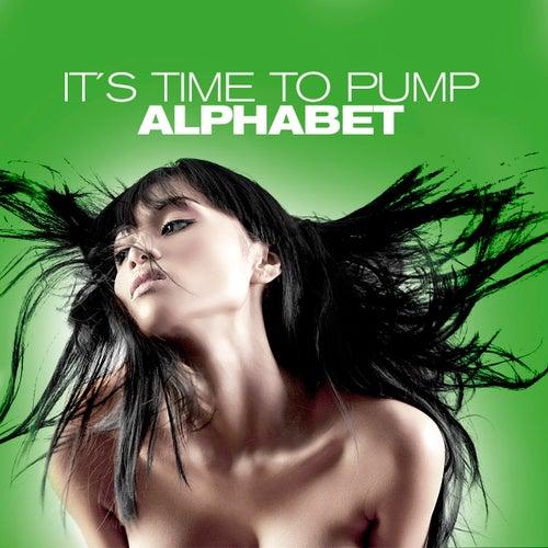 It´s Time To Pump von Alphabet