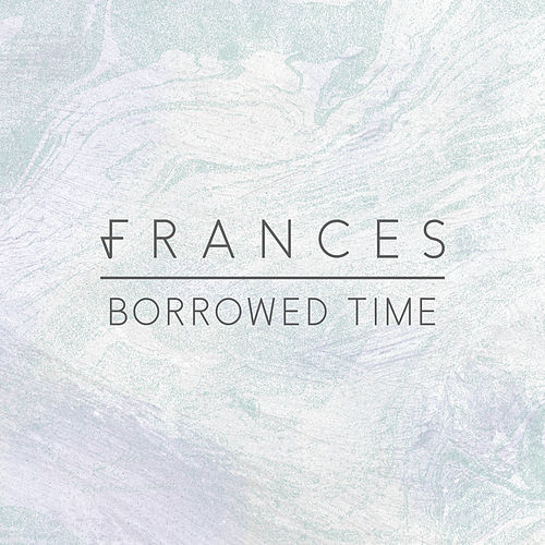 Borrowed Time by Frances