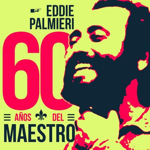 60 Años del Maestro de Eddie Palmieri