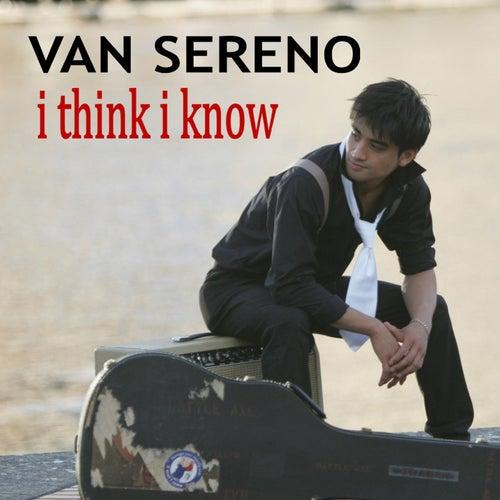 I Think I Know von Van Sereno