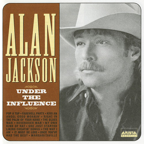 Under The Influence de Alan Jackson