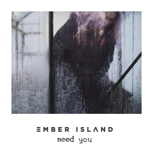 Need You de Ember Island