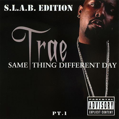 Same Thing Different Day, Pt. 1 (S.L.A.B.ed) de Trae