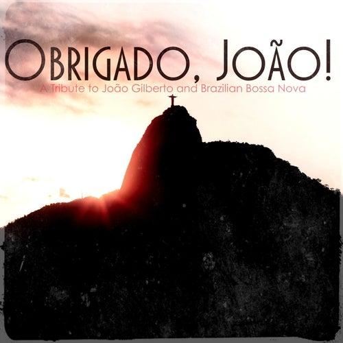 Obrigado, João! (A Tribute to João Gilberto and Brazilian Bossa Nova) de Bruno Patinho