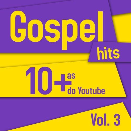 Gospel Hits - As 10 + do Youtube Vol 3 de Various Artists