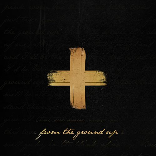 From The Ground Up de Dan + Shay