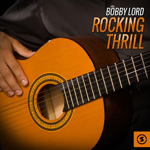 Rocking Thrill by Bobby Lord
