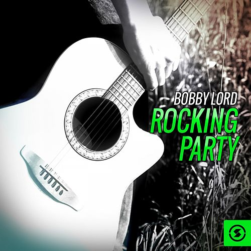 Rocking Party by Bobby Lord