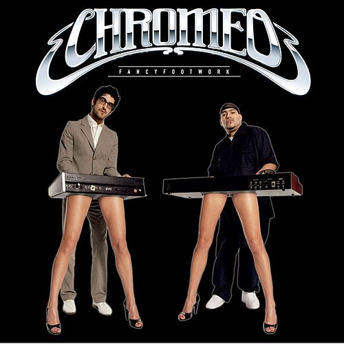 Fancy Footwork: Deluxe Edition by Chromeo