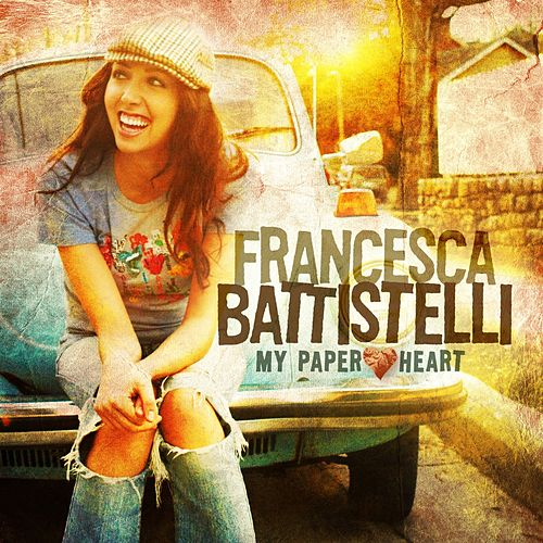 My Paper Heart von Francesca Battistelli