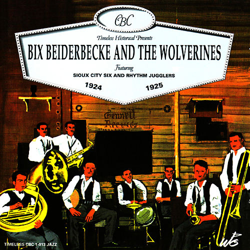 Bix Beiderbecke and The Wolverines 1924-1925 de Bix Beiderbecke