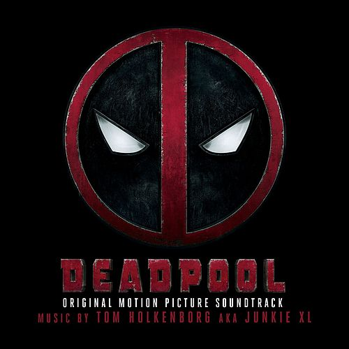 Deadpool (Original Motion Picture Soundtrack) by Various Artists