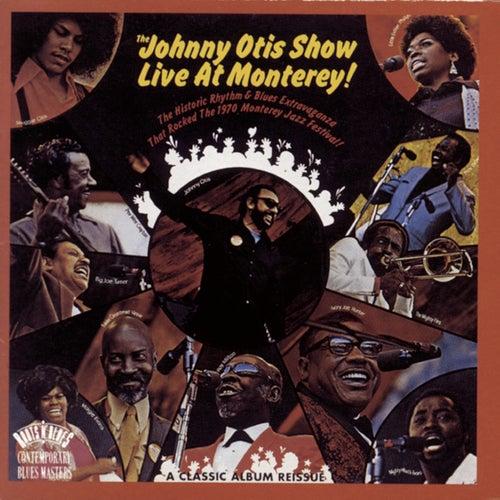 The Johnny Otis Show Live At Monterey by Johnny Otis