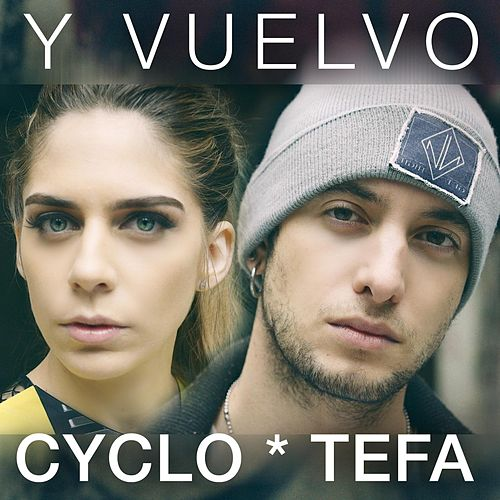Y Vuelvo (feat. Tefa) de Cyclo