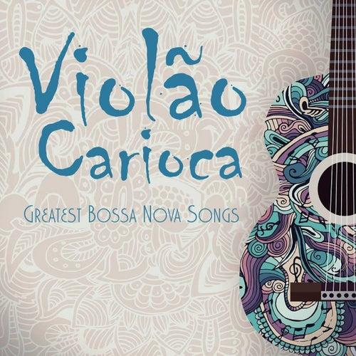 Violão Carioca: Greatest Bossa Nova Songs de Bruno Patinho