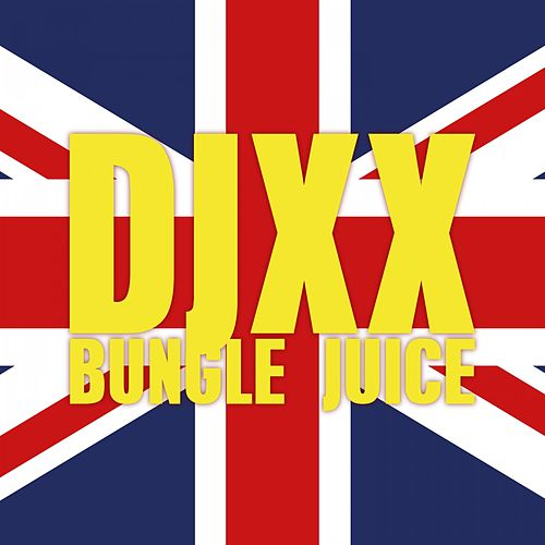 Bungle Juice de Djxx