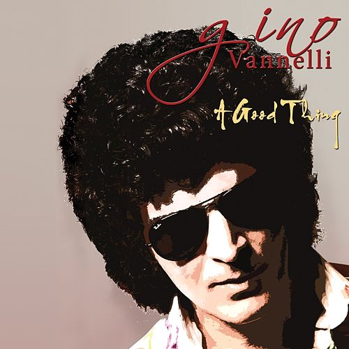 A Good Thing de Gino Vannelli