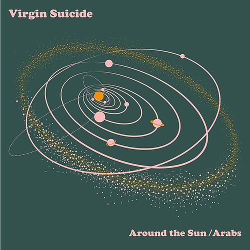 Around the Sun / Arabs by Virgin Suicide