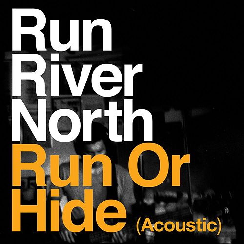 Run or Hide (Acoustic) by Run River North