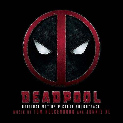 Deadpool (Original Motion Picture Soundtrack) von Junkie XL