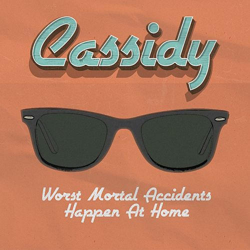Worst Mortal Accidents Happen at Home von Cassidy