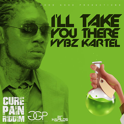 I'll Take You There - Single by VYBZ Kartel