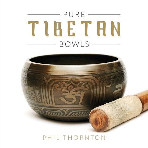 Pure Tibetan Bowls de Phil Thornton