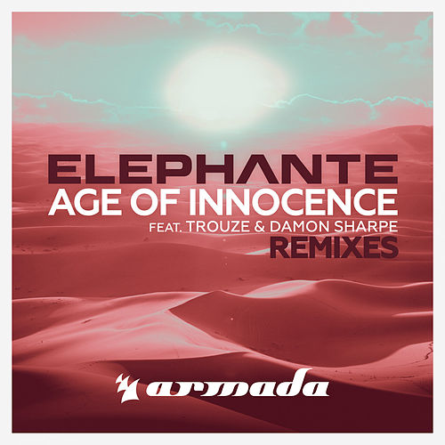 Age Of Innocence (Remixes) by Elephante